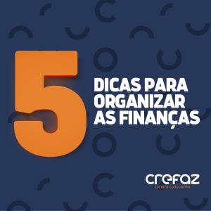 5 dicas para organizar as finanças